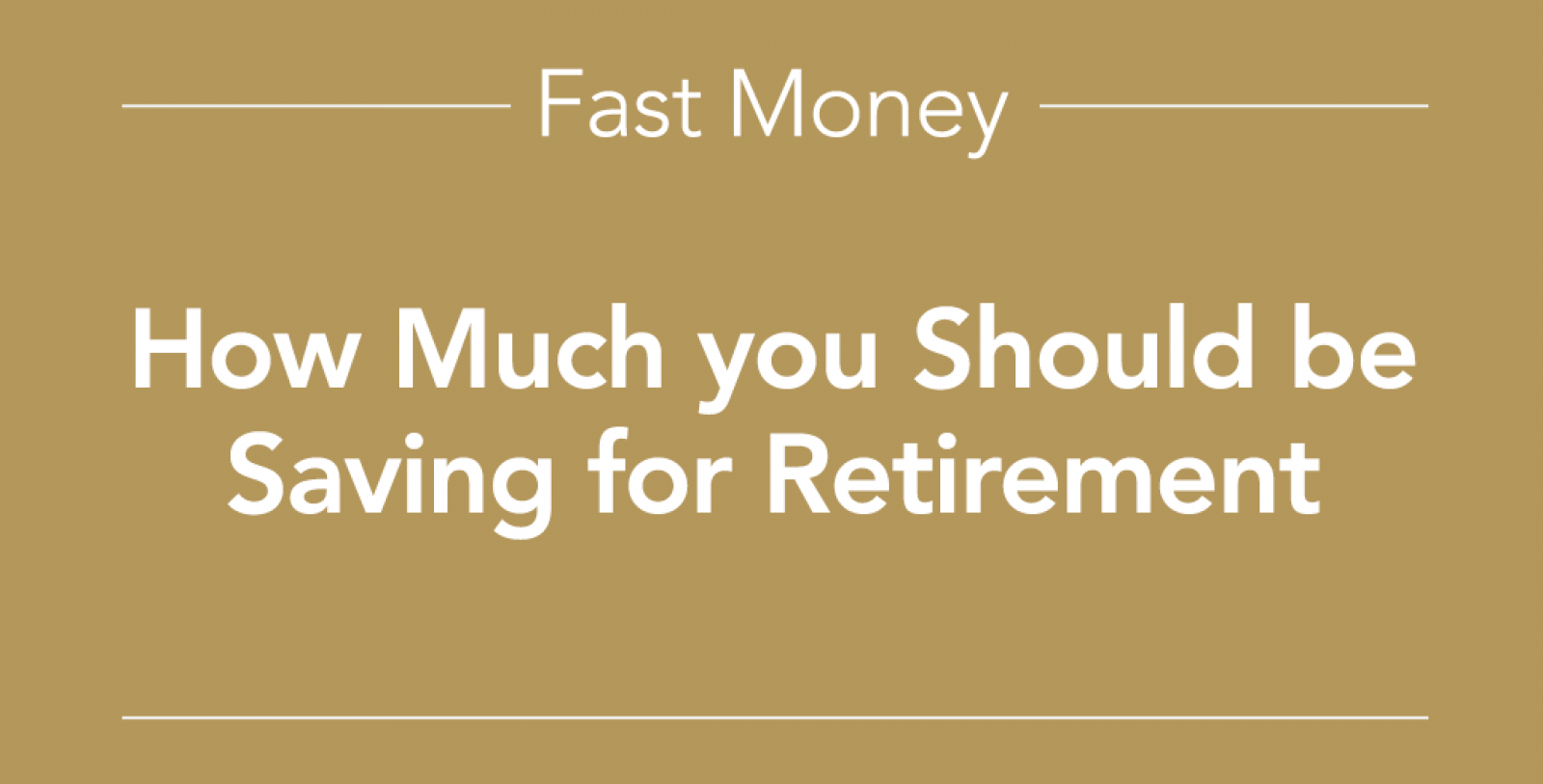 How much you should be saving for retirement