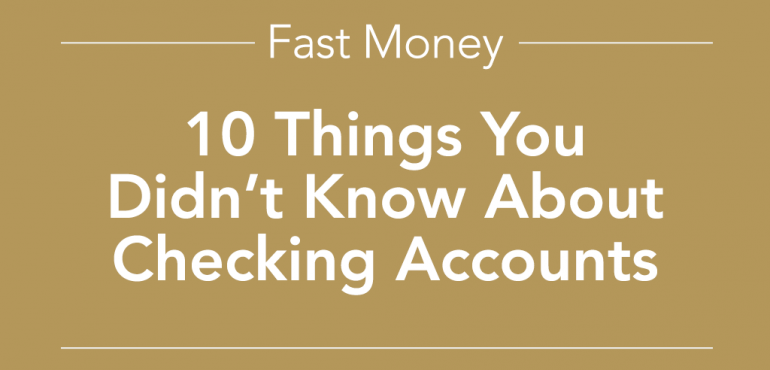picture of '10 things you didn't know about Checking Accounts'