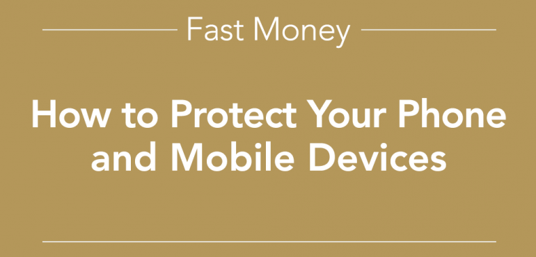 Fast Money How to Protect Your Phone
